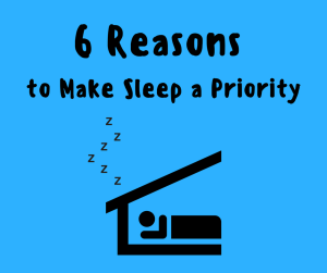 6 Reasons to Make Sleep a Priority